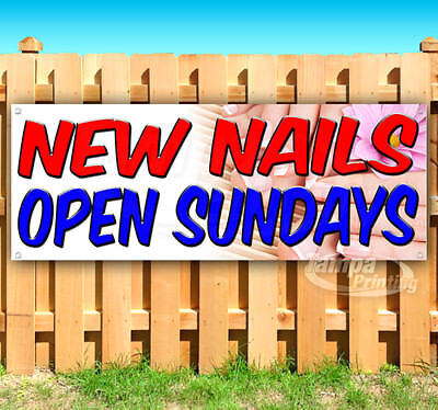 New Nails Open Sundays Advertising Vinyl Banner Flag Sign Many Sizes Available