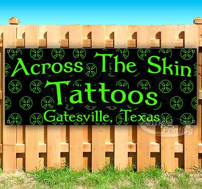 Across The Skin Tattoos Custom Advertising Vinyl Banner Flag Sign Many Sizes Usa