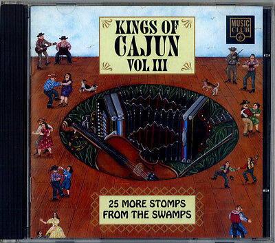 KINGS OF CAJUN * Vol. 3 { CD ALBUM } 25 stomps from the swamps NEAR MINT