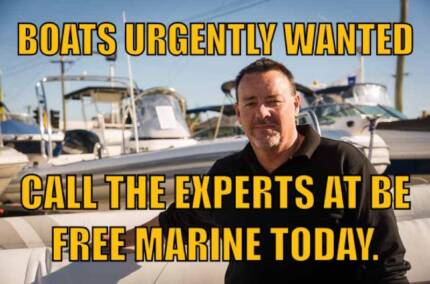 BOATS URGENTLY WANTED