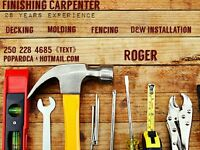 Finishing carpentry, molding, decking,fencing,d&w installation