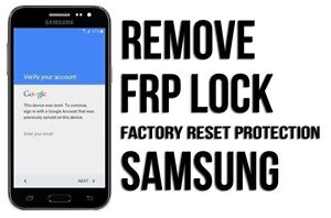 GOOGLE ACCOUNT REMOVAL / FRP UNLOCK FOR SAMSUNG, LG, HUAWEI, HTC