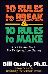 10 Rules to Break & 10 Rules to Make: For Designing your Destiny