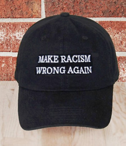 MAKE RACISM WRONG AGAIN!!!  -- a black hat brand new.