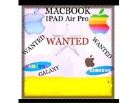 WANTED FOR CASH/ MACBOOK PRO AIR IPAD PRO AIR SAMSUNG S7 S8 EDGE+IPHONE 6 6S 7 PLUS