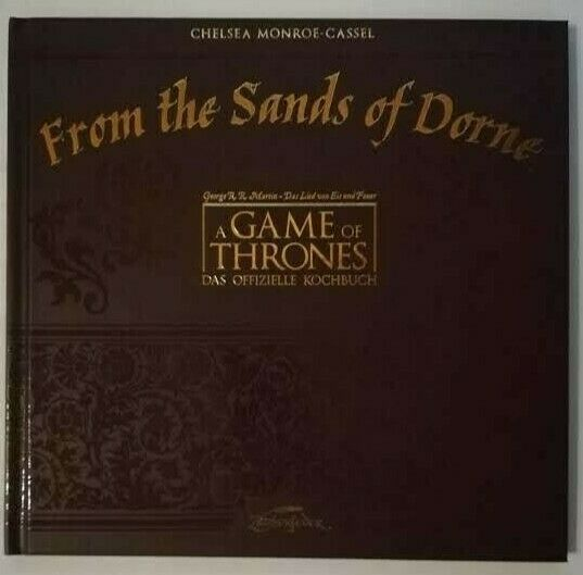 From the Sands of Dorne Chelsea Monroe-Cassel; NEU; Das offizielle Kochbuch; GOT