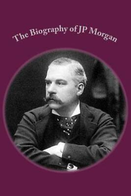 The Biography Of Jp Morgan