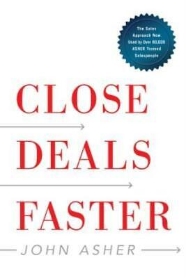 Close Deals Faster: The 15 Shortcuts Of The Asher Sales Method