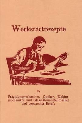 Rezeptbuch für die Werkstatt Schmied mehr als 375 Rezepte 1920 Reprint Klassiker
