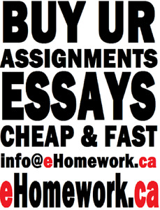 www.eHomework.ca > ESSAYS, Assignments, quizzes, resumes etc!