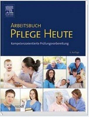 PFLEGE HEUTE - ARBEITSBUCH!!!, 6.Aufl, kompetenzorientierte Prüfungsvorbereitung