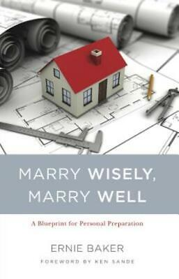 Marry Wisely, Marry Well: A Blueprint for Personal Preparation