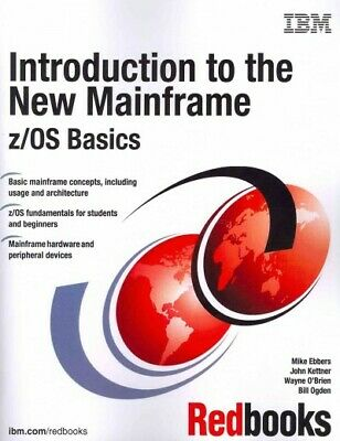Introduction to the New Mainframe : z/OS Basics, Paperback by Ebbers, Mike; (Introduction To The New Mainframe Z Os Basics)