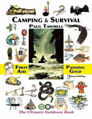 Camping & Survival : The Ultimate Outdoors Book, Paperback by Tawrell, Paul; ...