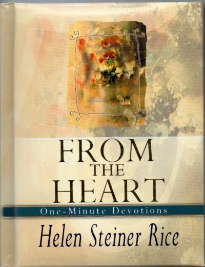 Helen Steiner Rice - From The Heart, One Minute Devotions, Poems, Poetry, New