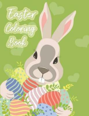 Easter Coloring Book: Happy Easter Adult Coloring Book Of Easter Eggs, East...