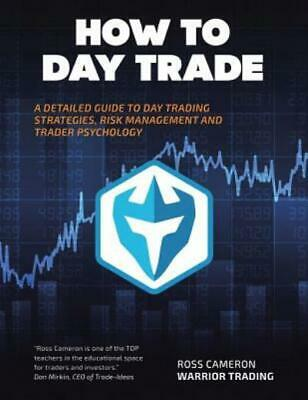 How To Day Trade: A Detailed Guide To Day Trading Strategies, Risk Manageme...