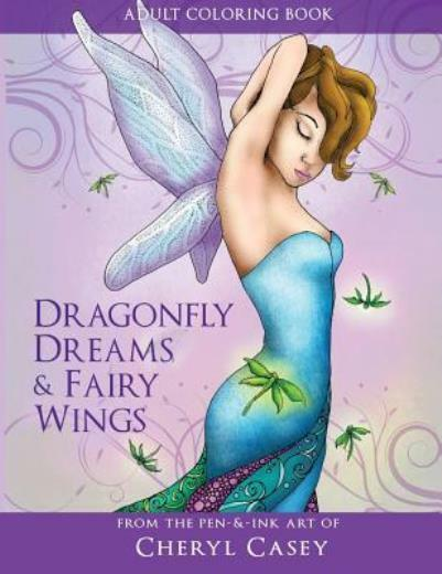 Adult Coloring Book: Dragonfly Dreams And Fairy Wings: Coloring Books For G...