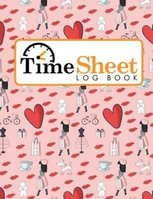 Time Sheet Log Book: Employee Time Tracking Software, Timesheet Daily, Time...