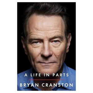 A Life in Parts:  Bryan Cranston