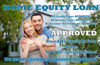 2nd Mortgages/Home Equity Loans -No Income or Credit Needed