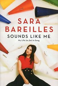 MY LIFE SO FAR IN SONG BY SARA BAREILLES (LOVE SONG) NEW AUTOBIO