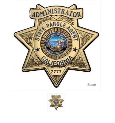 Calif. State Parole (Administrator) BADGE All Metal Sign (With Badge Number)