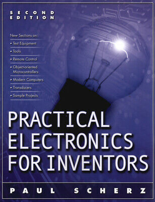 Practical electronics for inventors by Paul Scherz (Practical Electronics For Inventors By Paul Scherz)