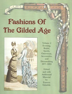 Fashions Of The Gilded Age : Evening, Bridal, Sports, Outerware, Accessories - New Years Eve Accessories