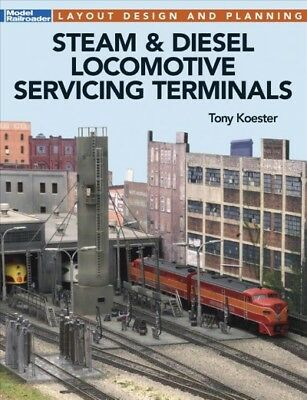 Steam & Diesel Locomotive Servicing Terminals : Layout Design and Planning, (Locomotive Terminals)