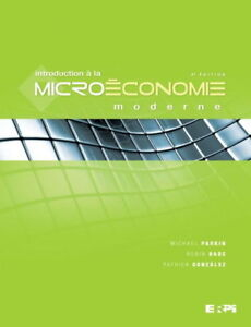 MICHEL PARKIN INTRODUCTION À LA MICROÉCONOMIE MODERNE 4e ÉDITION