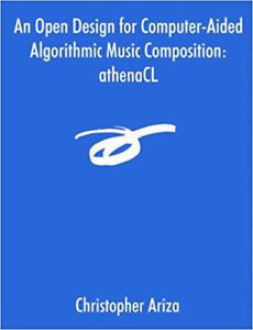 An Open Design for Computer-Aided Algorithmic Music Composition: