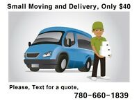 ◆ SMALL MOVING and DELIVERY, Only $40 ◆