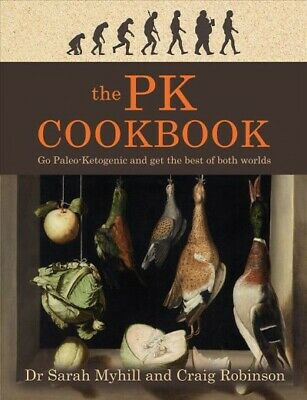 PK Cookbook : Go Paleo-Ketogenic and Get the Best of Both Worlds, Paperback