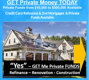 GET Private Money TODAY Private Funds from $10,000 to $500,000