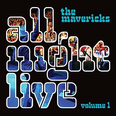 THE MAVERICKS CD - ALL NIGHT LIVE: VOLUME 1 (2016) - NEW