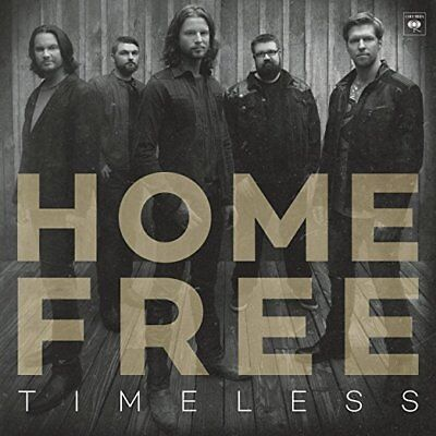 HOME FREE CD - TIMELESS (2017) - NEW UNOPENED - COUNTRY - THE SING-OFF