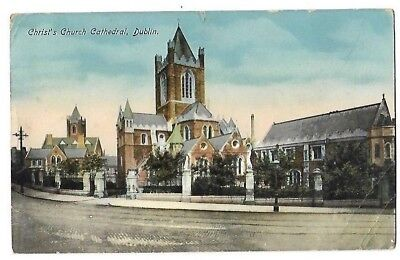 VINTAGE POSTCARD: CHRIST'S CHURCH CATHEDRAL - DUBLIN - posted  17th (MAY?) 1913