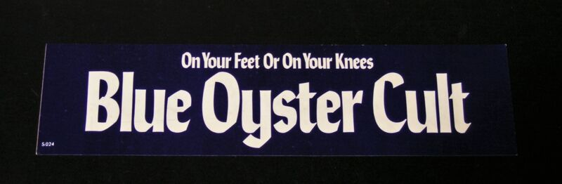 Blue Oyster Cult-On Your Feet Or On Your Knees-ORIG. 1975 PROMO Bumper Sticker!