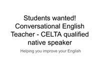 Conversational English Teacher - Students wanted