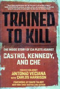 ANTONIO VECIANA TRAINED TO KILL PLOTS AGAINST CASTRO AND CHE NEW