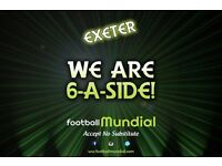 Exeter 6-a-side Teams Needed!