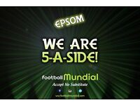 5-a-side Teams Needed in Epsom