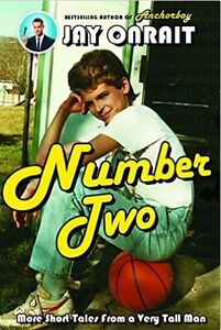 Number Two: by JAY ONRAIT- BESTSELLING AUTHOR OF Anchorboy