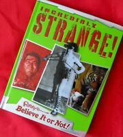 ++ RIPLEY'S ++ Believe IT or NOT!  Incredibly STRANGE