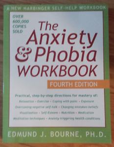 The Anxiety and Phobia Workbook 4th Edition by Bourne