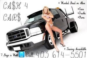 GET RID OF THAT OLD CAR OR TRUCK TODAY CALL 403 614 5501