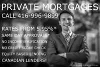 PRIVATE MORTGAGE - 2ND MORTGAGE - FAST AND EASY 416-996-9899
