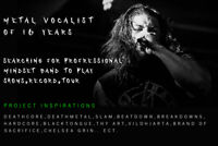 Extreme metal vocalist of 16 years