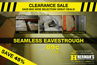 HUGE CLEARANCE SALE at Herman's! Eavestrough - $0.89/ft!